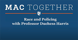 "Graphic reading ""MAC TOGETHER: Race and Policing with Professor Duchess Harris"""