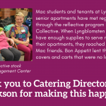 Mac's catering service Bon Appetit lent supplies to a local retirement home during the COVID-19 outbreak.
