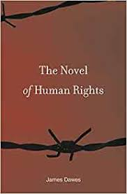 The Novel of Human Rights by James Dawes