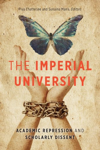 Piya Chatterjee and Sunaina Maira, The Imperial University: Academic Repression and Scholarly Dissent, University of Minnesota Press, 2014.