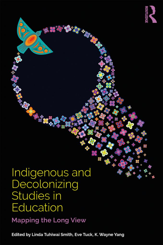 Linda Tuhiwai Smith, Eve Tuck, and K. Wayne Yang, Indigenous and Decolonizing Studies in Education: Mapping the Long View, Routledge, 2019