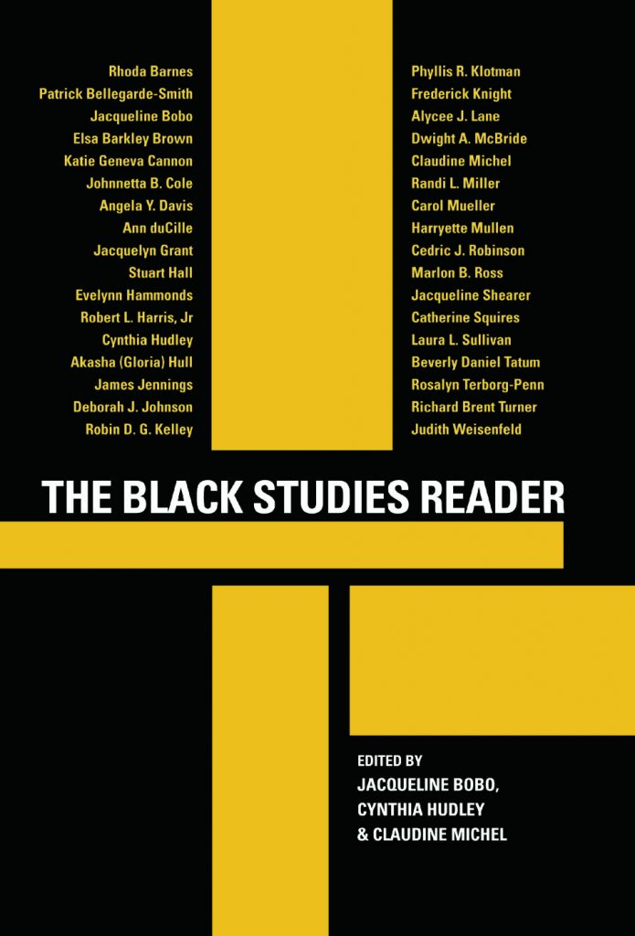 Jacqueline Bobo, Cynthia Hudley, and Claudine Michel, eds., The Black Studies Reader, Routledge, 2004