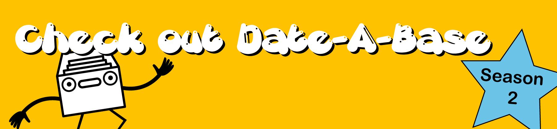 Date-a-Base Season 2