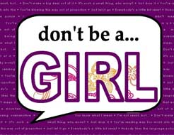 Don't be a Girl