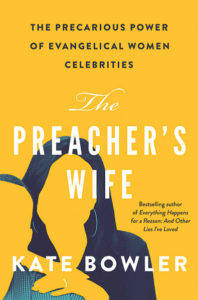 Cover of Kate Bowler's new book, The Preacher's Wife