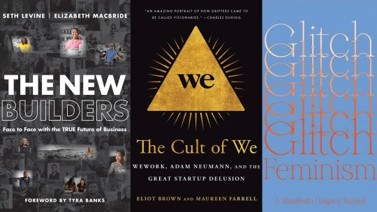 Collage of book covers: The New Builders, Cult of We, Glitch Feminism