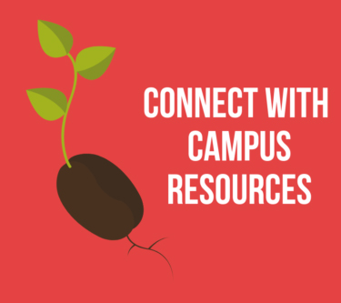 "Graphic of a plant root with caption ""Connect With Campus Resources"""