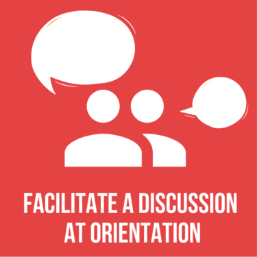 "Graphic of two people with speech bubbles and caption reading ""Facilitate A Discussion At Orientation"""