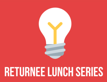 "Graphic of a lightbulb with caption ""Returnee Lunch Series"""